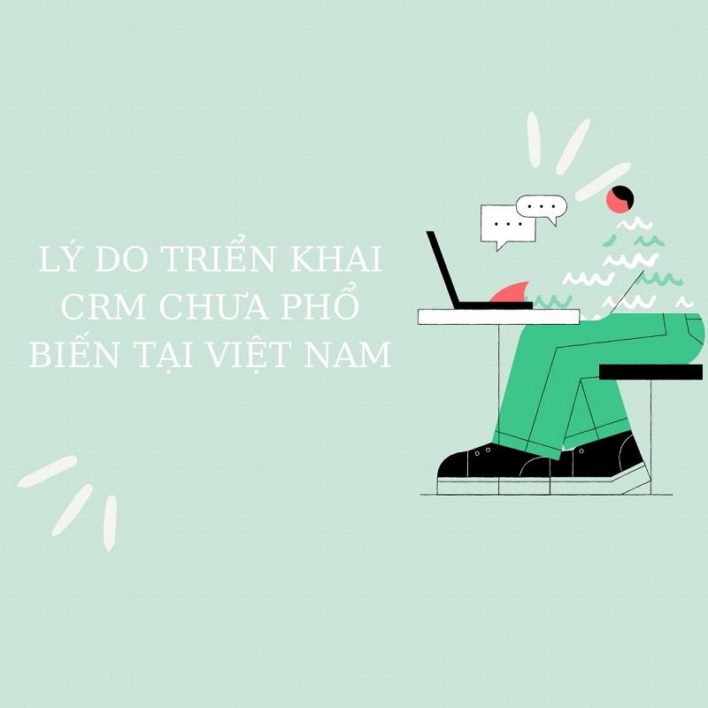 lý do triển khai CRM chưa phổ biến tại Việt nam